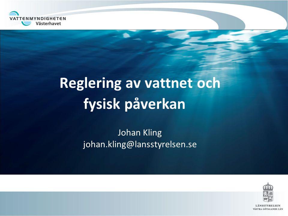 2 060 vattenkraftverk  1670 regleringsdammar  Ytterligare ca 5 000 dammar för andra ändamål  30 000 legala markavvattningsföretag  ca 3 000 sjösänkningsföretag  Omfattande flottledsrensningar i hela Sverige  Omfattande rätningar, kanaliseringar och kulverteringar  Stort antal plateser med vattenuttag ur ytvattenförekomster Dammar i Sverige Fysisk påverkan