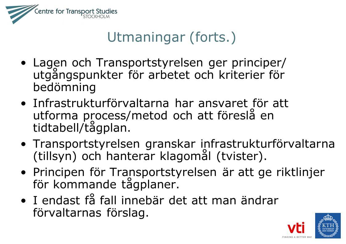 Utmaningar (forts.) •Lagen och Transportstyrelsen ger principer/ utgångspunkter för arbetet och kriterier för bedömning •Infrastrukturförvaltarna har