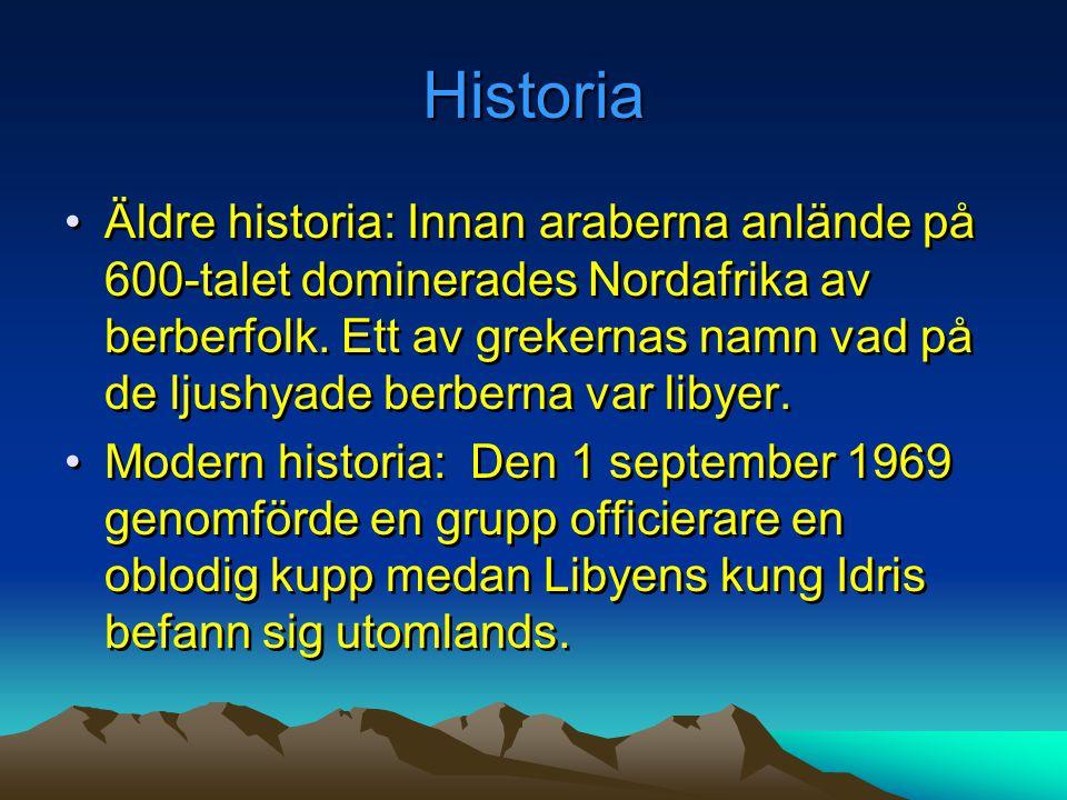 Historia •Äldre historia: Innan araberna anlände på 600-talet dominerades Nordafrika av berberfolk. Ett av grekernas namn vad på de ljushyade berberna