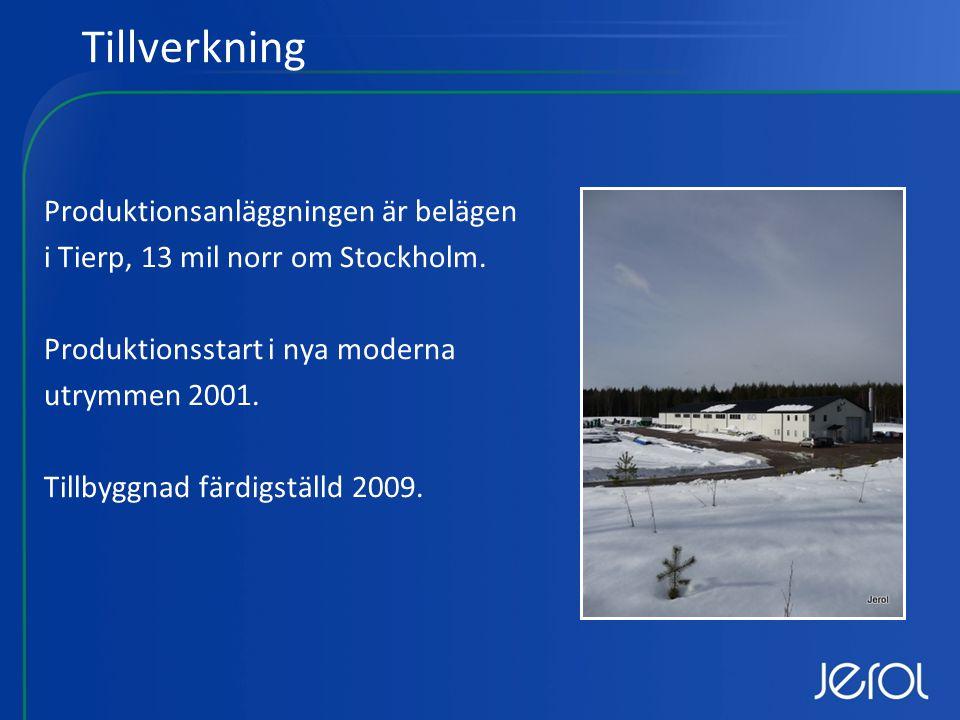 Tillverkning Produktionsanläggningen är belägen i Tierp, 13 mil norr om Stockholm.