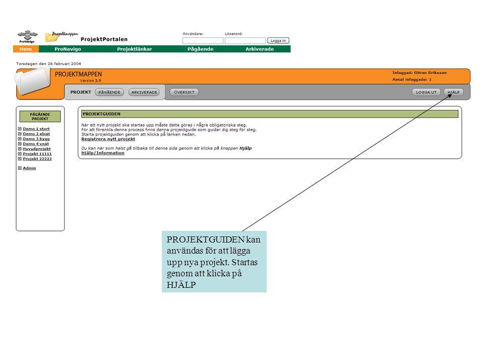PROJEKTGUIDEN kan användas för att lägga upp nya projekt. Startas genom att klicka på HJÄLP
