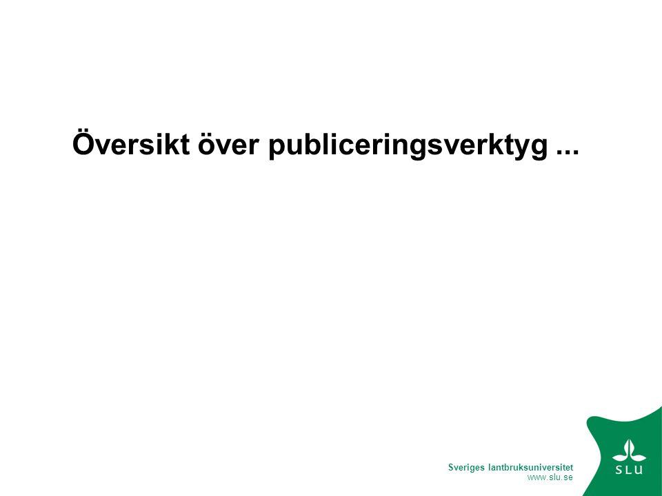 Sveriges lantbruksuniversitet www.slu.se Inmatning User Area Redigering Editorial Review Publicerat Repository Från inmatning till publicering: Bibliotekarie Student eller annan ansvarig Publikation i pdf-format Mail skickas till respektive bibliotekarie i Alnarp, Umeå, Ultuna.