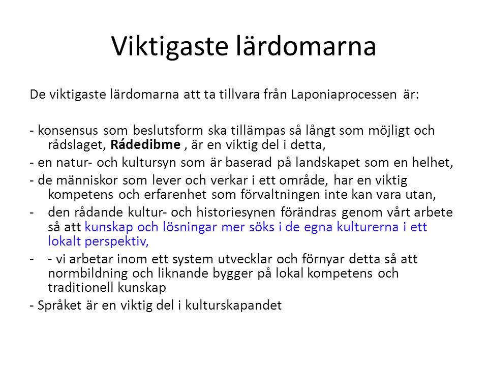 Viktigaste lärdomarna De viktigaste lärdomarna att ta tillvara från Laponiaprocessen är: - konsensus som beslutsform ska tillämpas så långt som möjlig
