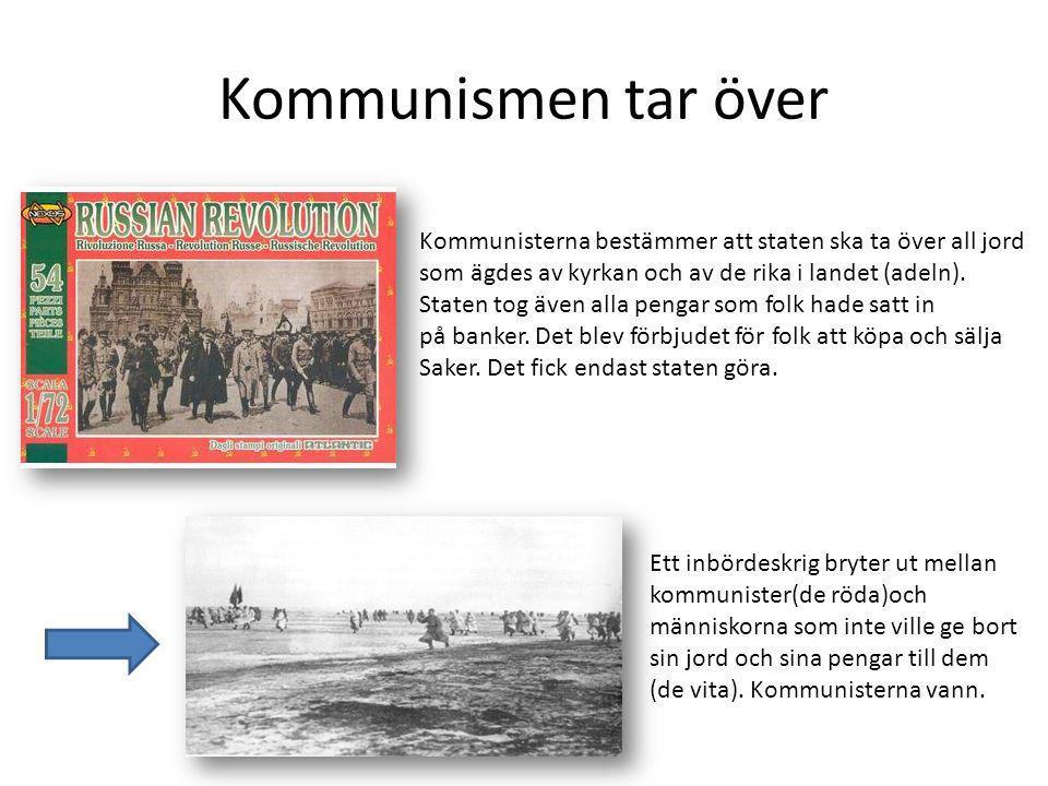 Kommunismen tar över Kommunisterna bestämmer att staten ska ta över all jord som ägdes av kyrkan och av de rika i landet (adeln). Staten tog även alla