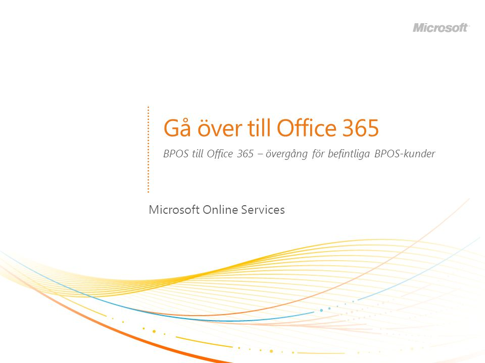 Gå över till Office 365 Microsoft Online Services BPOS till Office 365 – övergång för befintliga BPOS-kunder