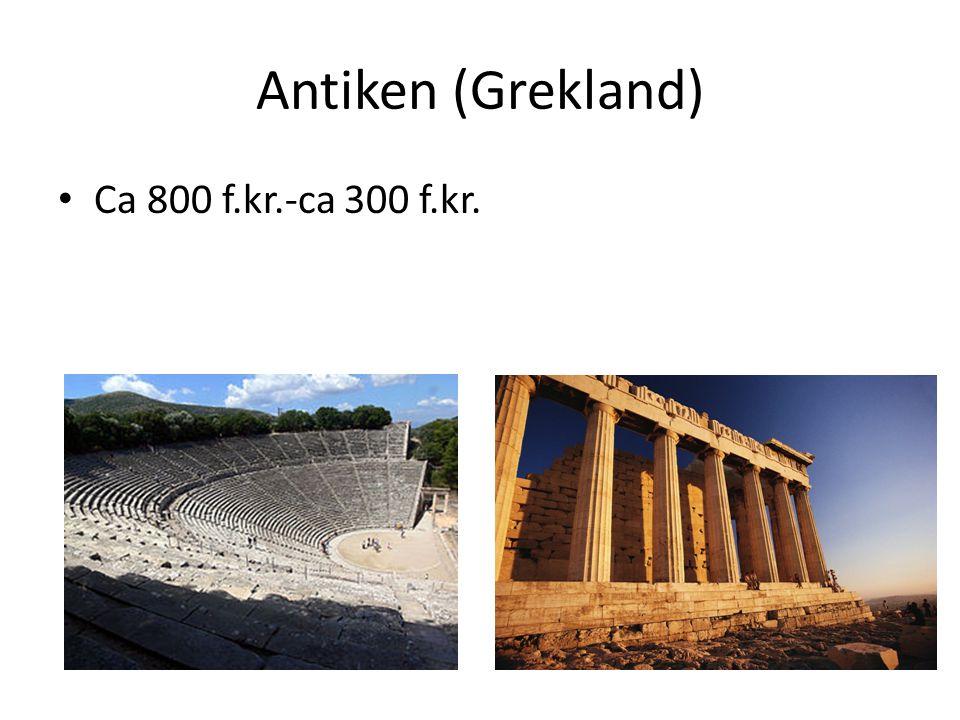 Antiken (Grekland) • Ca 800 f.kr.-ca 300 f.kr.