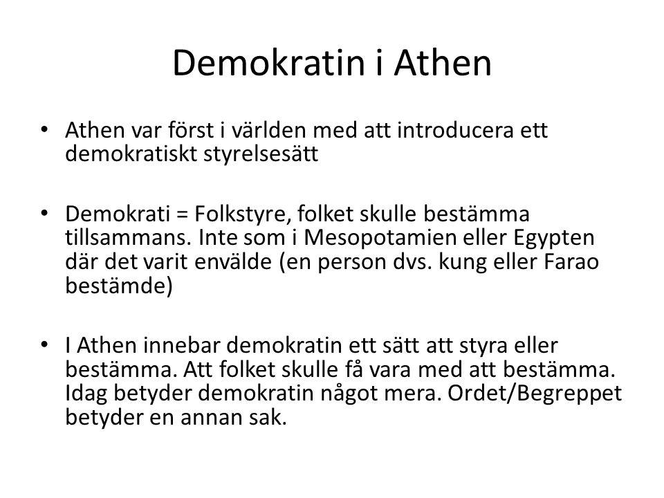 Demokratin i Athen • Athen var först i världen med att introducera ett demokratiskt styrelsesätt • Demokrati = Folkstyre, folket skulle bestämma tills
