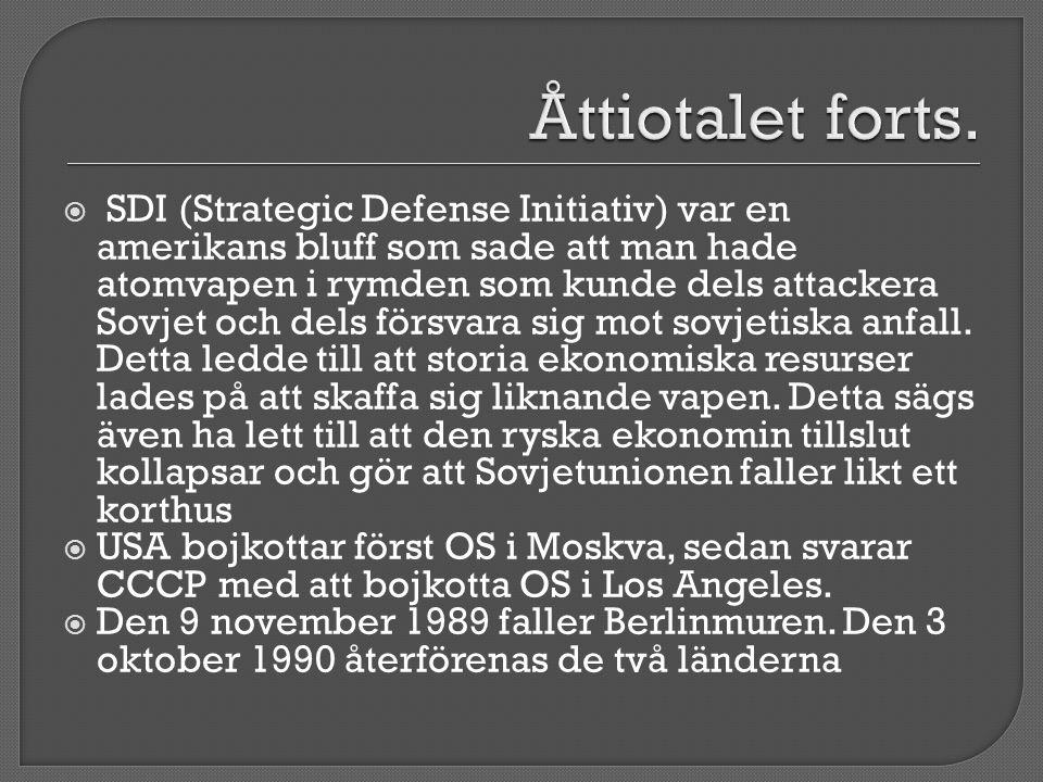  SDI (Strategic Defense Initiativ) var en amerikans bluff som sade att man hade atomvapen i rymden som kunde dels attackera Sovjet och dels försvara sig mot sovjetiska anfall.