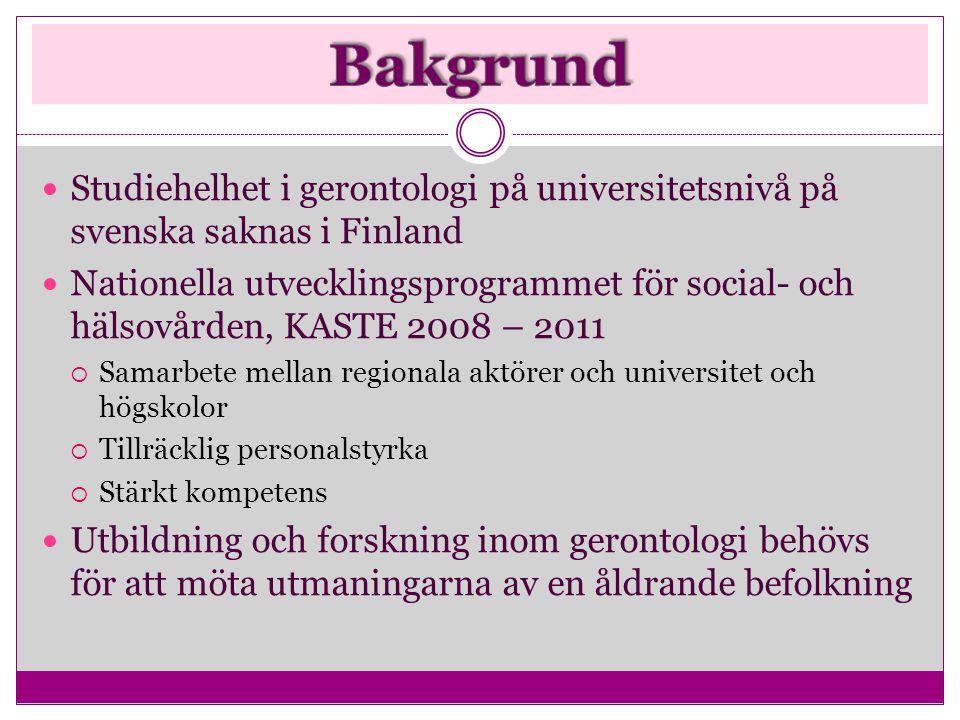  Studiehelhet i gerontologi på universitetsnivå på svenska saknas i Finland  Nationella utvecklingsprogrammet för social- och hälsovården, KASTE 200