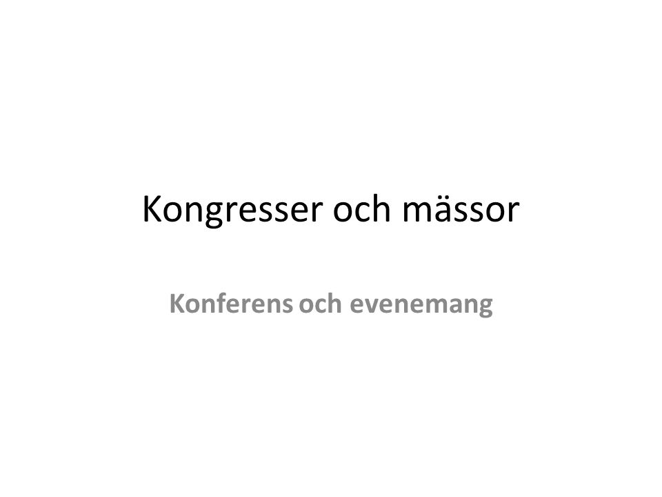 Mötesindustrin • Mötesindustrin är en del av turistnäringen och utgör 30 procent av turismens omsättning • I Sverige handlar konferenser om att umgås och skapa gemenskap bland kollegor • I Sverige finns det cirka 3 000 konferensanläggningar • De konferensanläggningar som idag ligger i topp bokningsmässigt håller generellt sett mycket hög standard • Komfort, service, mat, miljö, atmosfär och väl fungerande utrustning är nyckelbegrepp för en lyckad konferens • För dem som ordnar företagskonferenser gäller att ständigt hitta på något nytt