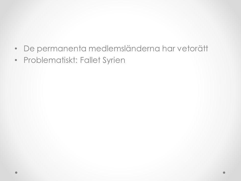 • De permanenta medlemsländerna har vetorätt • Problematiskt: Fallet Syrien