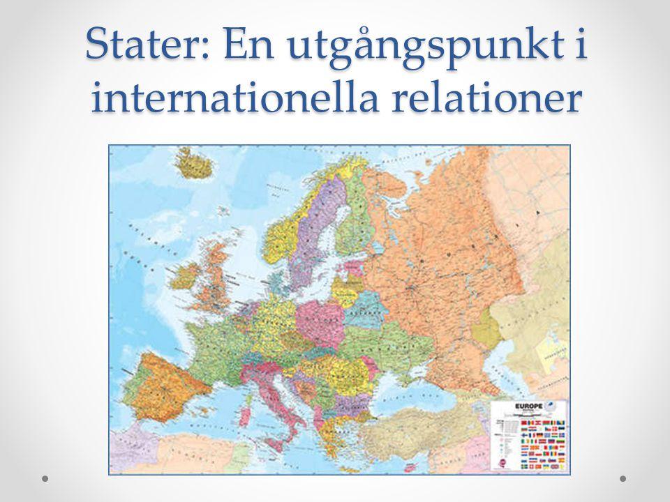 Stater: En utgångspunkt i internationella relationer
