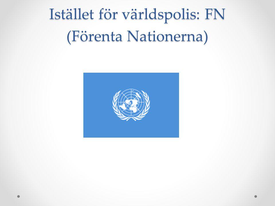 Istället för världspolis: FN (Förenta Nationerna)