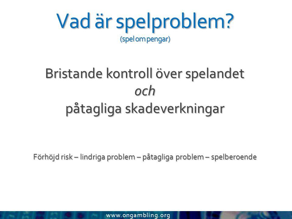 www.ongambling.org Vad är spelproblem.