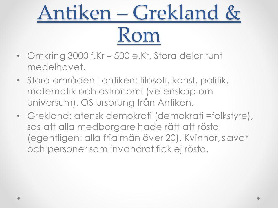 Antiken - Grekland • Det persiska riket invaderade Grekland två gånger mellan åren 492-479 f.