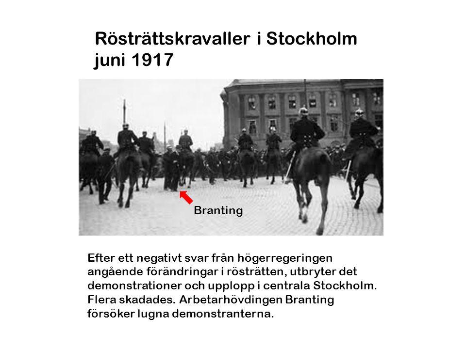 Rösträttskravaller i Stockholm juni 1917 Efter ett negativt svar från högerregeringen angående förändringar i rösträtten, utbryter det demonstrationer