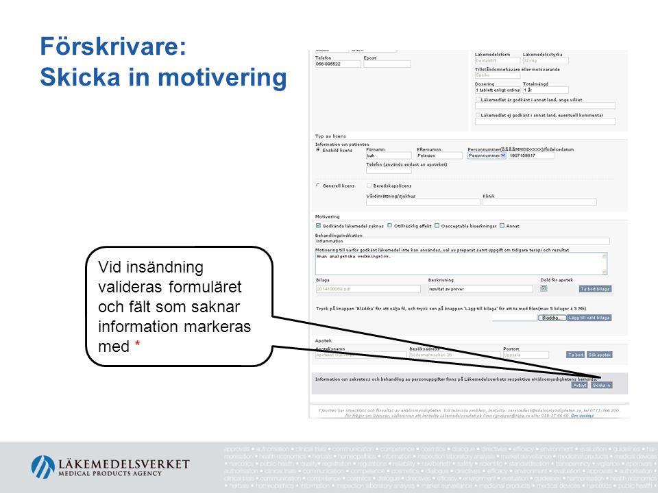 Förskrivare: Skicka in motivering Vid insändning valideras formuläret och fält som saknar information markeras med *