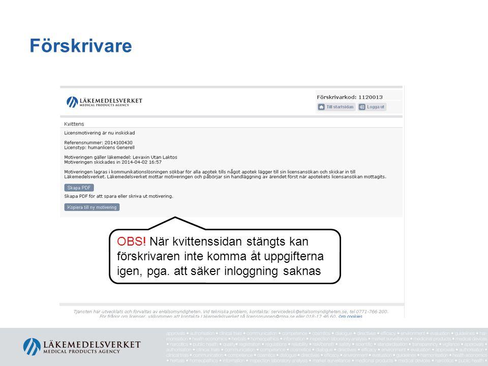 Förskrivare OBS! När kvittenssidan stängts kan förskrivaren inte komma åt uppgifterna igen, pga. att säker inloggning saknas