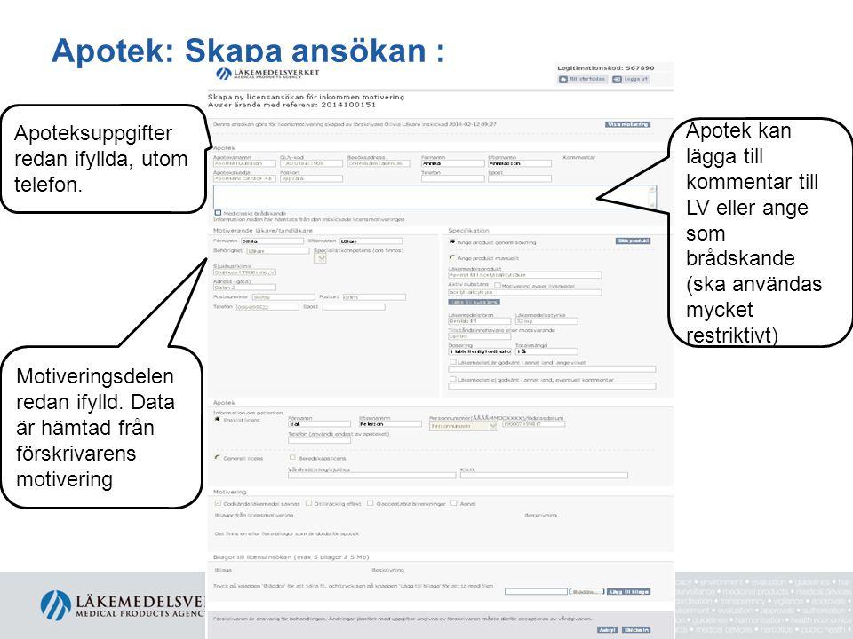 Apotek: Skapa ansökan : Apotek kan lägga till kommentar till LV eller ange som brådskande (ska användas mycket restriktivt) Apoteksuppgifter redan ify