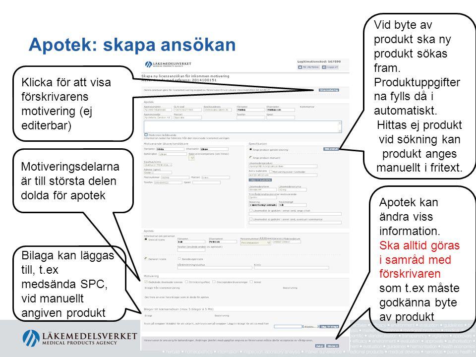 Apotek: skapa ansökan Klicka för att visa förskrivarens motivering (ej editerbar) Vid byte av produkt ska ny produkt sökas fram. Produktuppgifter na f