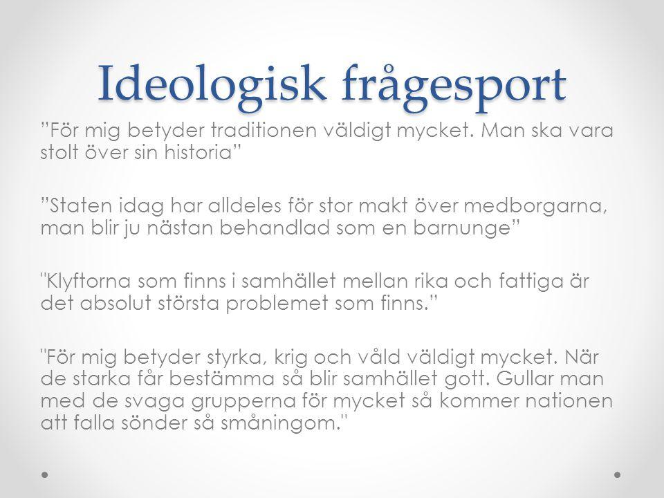 Ideologisk frågesport För mig betyder traditionen väldigt mycket.