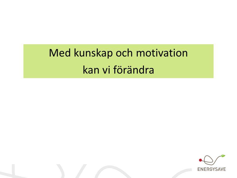Med kunskap och motivation kan vi förändra