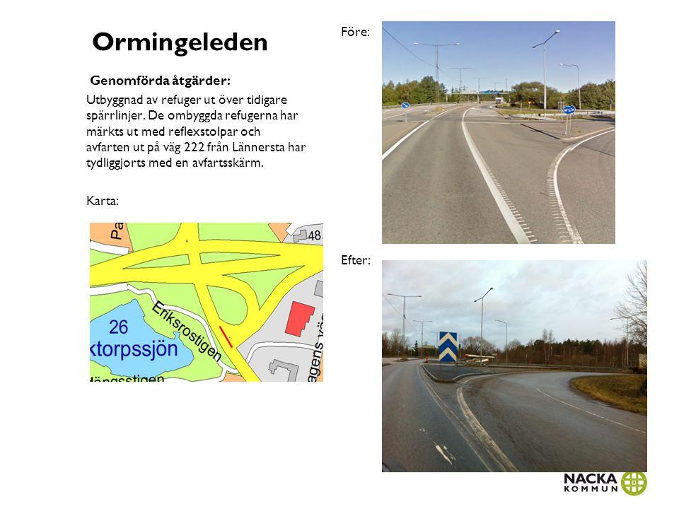 Storholmsvägen Genomförda åtgärder Utbyggnad av gångbana från Storholmsvägens korsning med Mensättravägen och upp till busshållplatserna Sandholmsvägen.