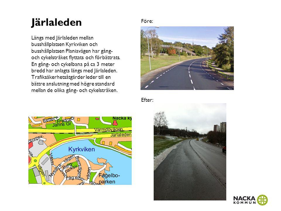Skogsövägen Genomförda åtgärder: Längs med Skogsövägen från korsningen Skogsövägen-Kyrkogårdsvägen har en gångbana anlagts för att öka trafiksäkerheten för de gående till ridhuset och till Naturreservatet.