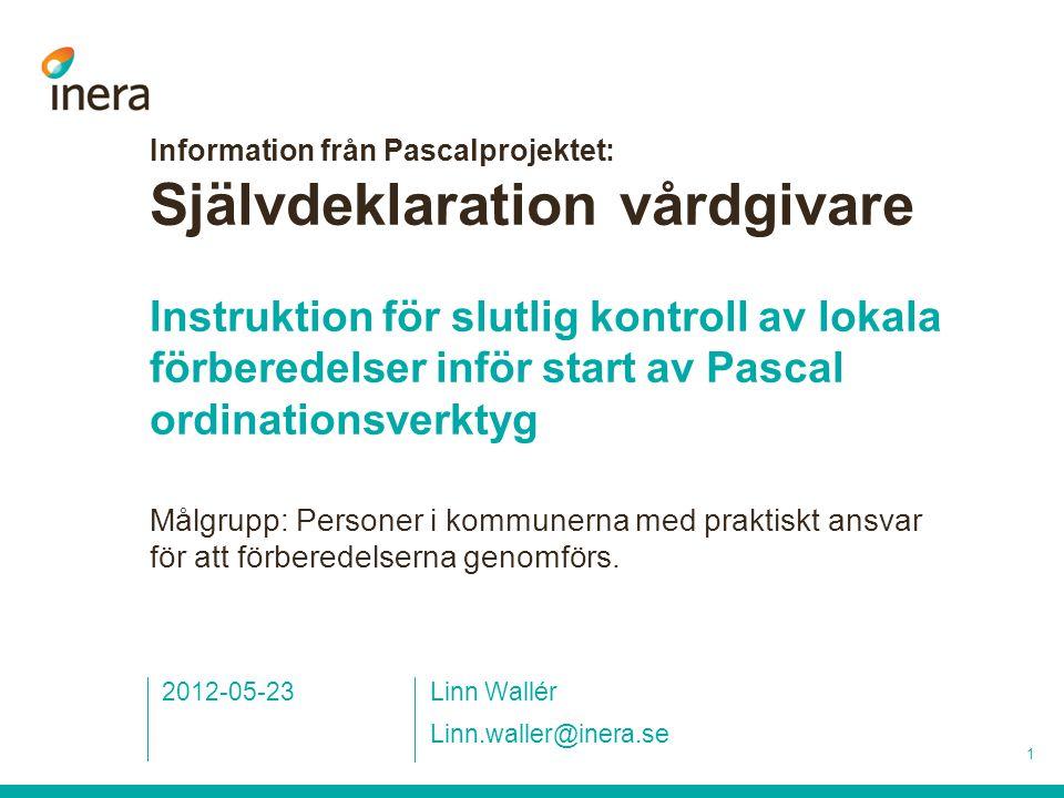 Information från Pascalprojektet: Självdeklaration vårdgivare Instruktion för slutlig kontroll av lokala förberedelser inför start av Pascal ordinatio