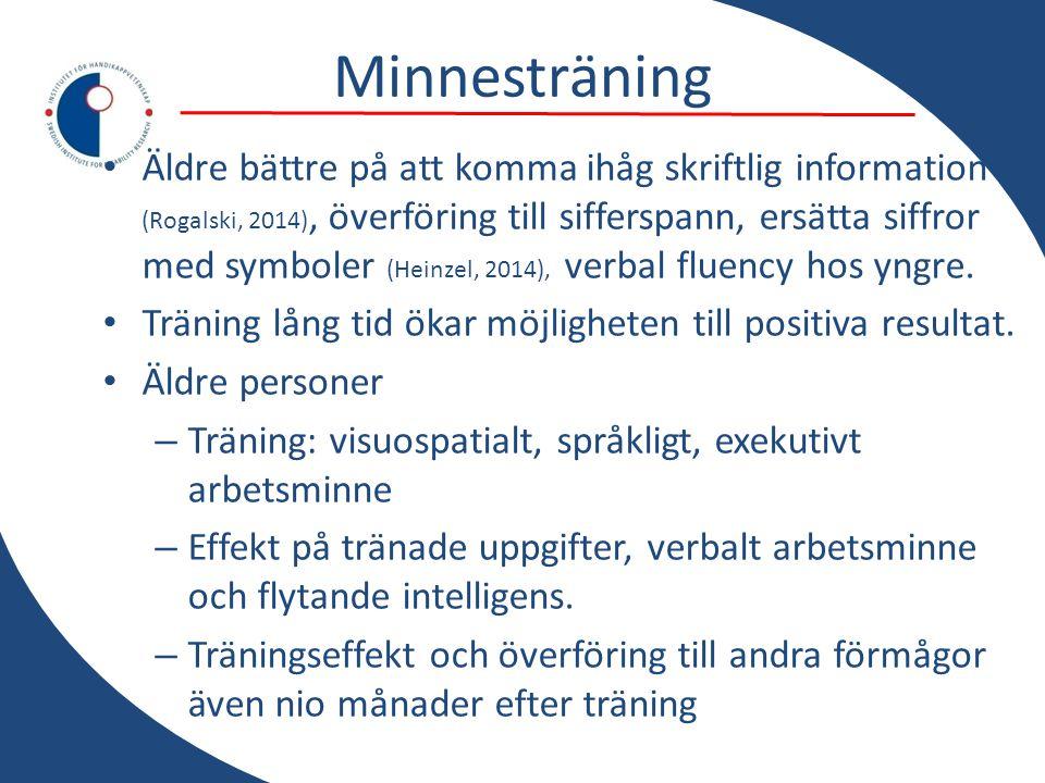 Minnesträning • Äldre bättre på att komma ihåg skriftlig information (Rogalski, 2014), överföring till sifferspann, ersätta siffror med symboler (Hein