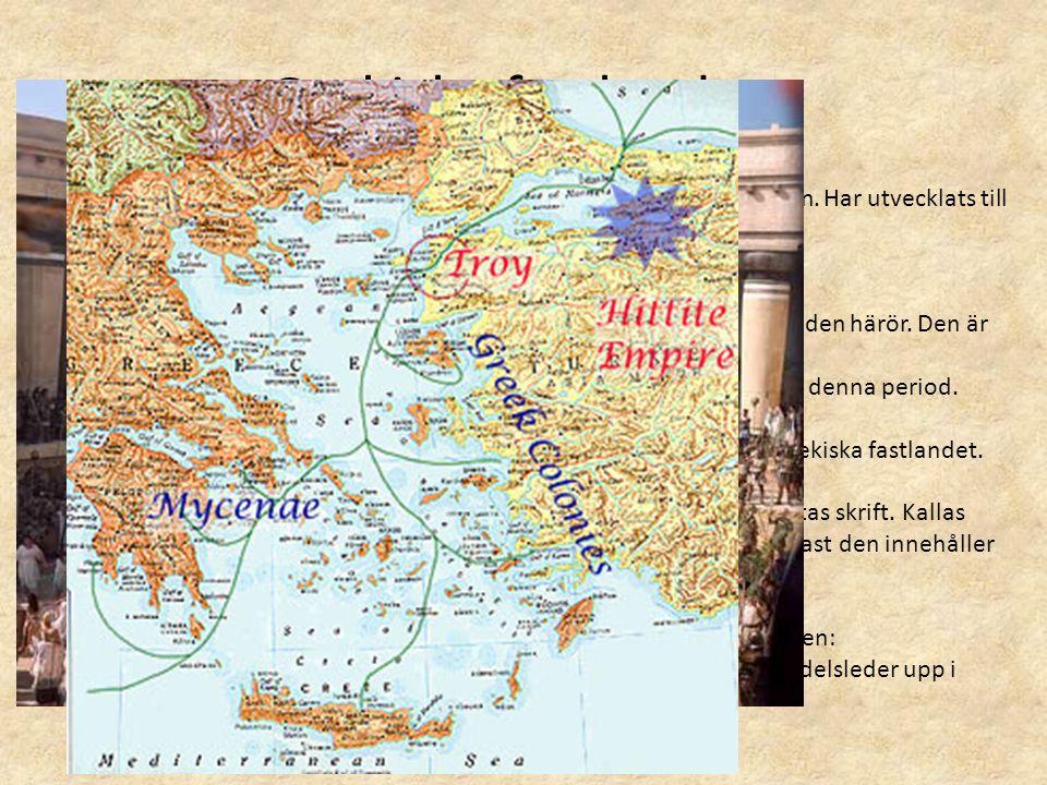 Grekiska fastlandet. Mykene på fastlandet (ca 1600 f kr): Stadsstater, bronsålderscivilisation. Har utvecklats till en kultur ca 1200 f kr. De hade st
