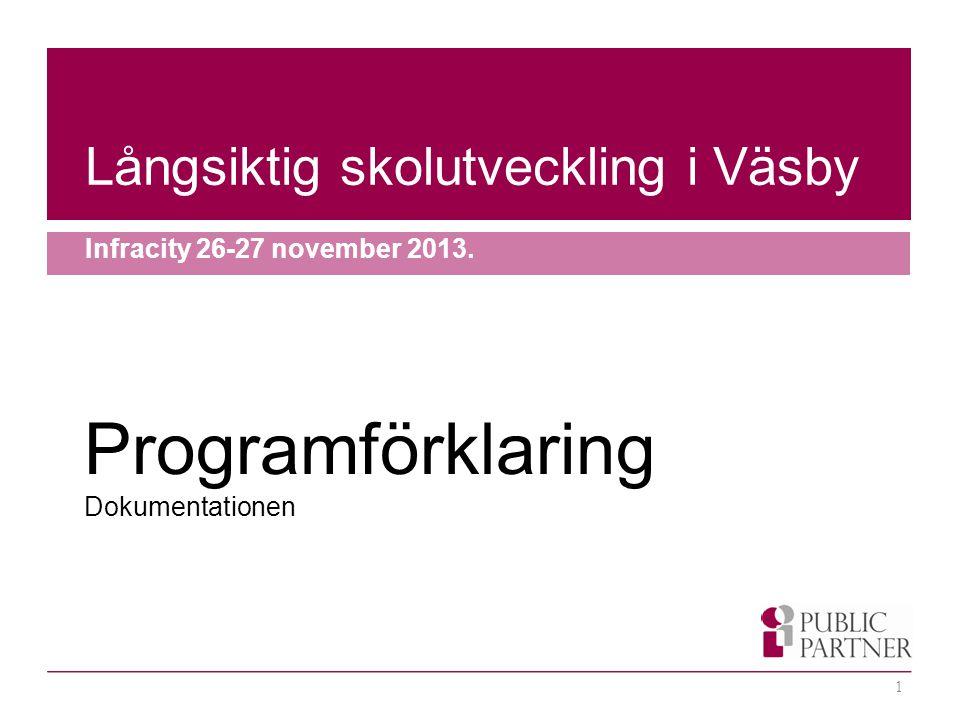 Långsiktig skolutveckling i Väsby Infracity 26-27 november 2013.