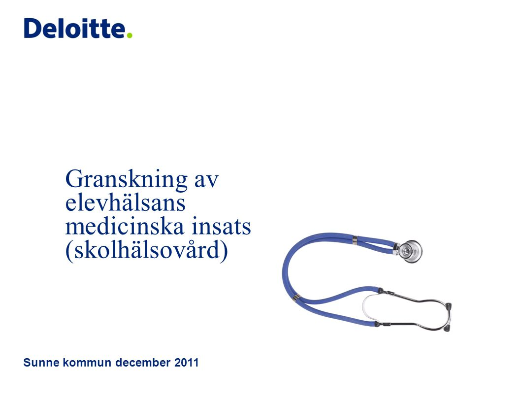 Granskning av elevhälsans medicinska insats (skolhälsovård) Sunne kommun december 2011