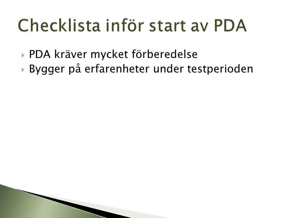 PDA kräver mycket förberedelse  Bygger på erfarenheter under testperioden