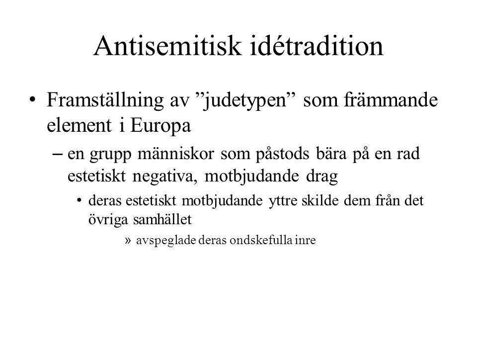 """Antisemitisk idétradition • Framställning av """"judetypen"""" som främmande element i Europa – en grupp människor som påstods bära på en rad estetiskt nega"""