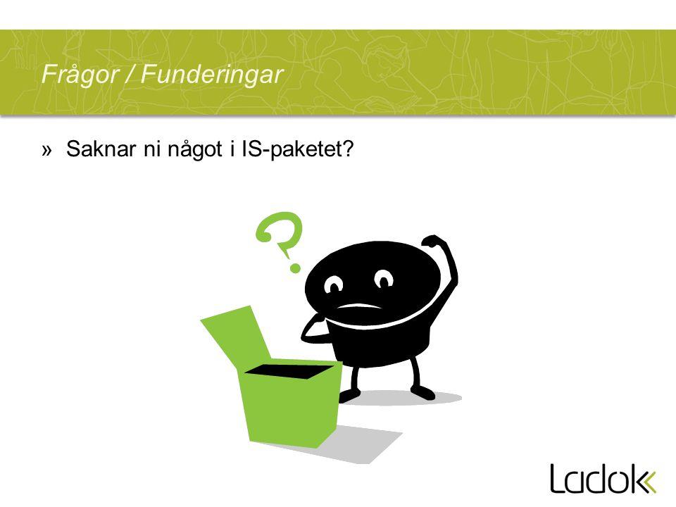 Frågor / Funderingar »Saknar ni något i IS-paketet?