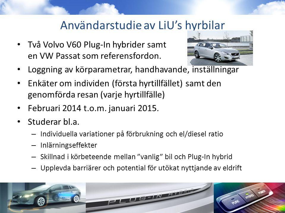 Användarstudie av LiU's hyrbilar • Två Volvo V60 Plug-In hybrider samt en VW Passat som referensfordon. • Loggning av körparametrar, handhavande, inst