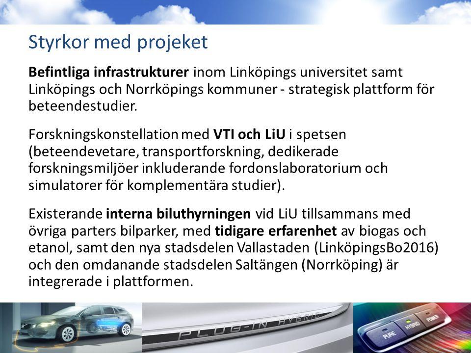 Styrkor med projeket Befintliga infrastrukturer inom Linköpings universitet samt Linköpings och Norrköpings kommuner - strategisk plattform för beteendestudier.