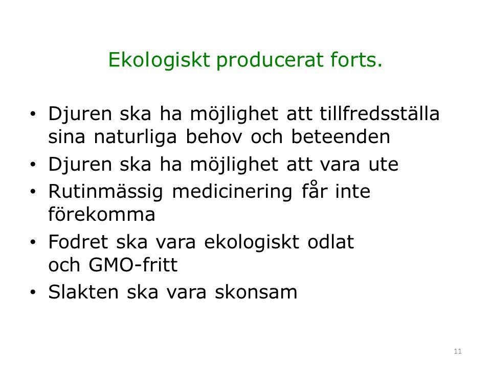 11 Ekologiskt producerat forts.