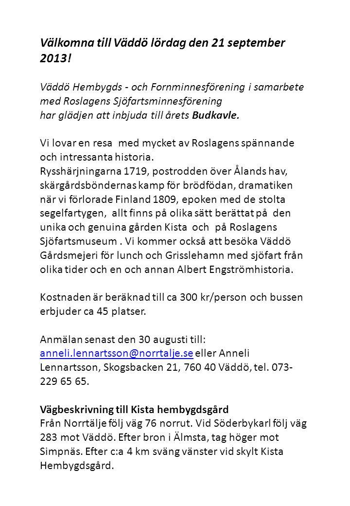 Dagens program Samling vid Kista Hembygdsgård kl.09.00 – 9.30.