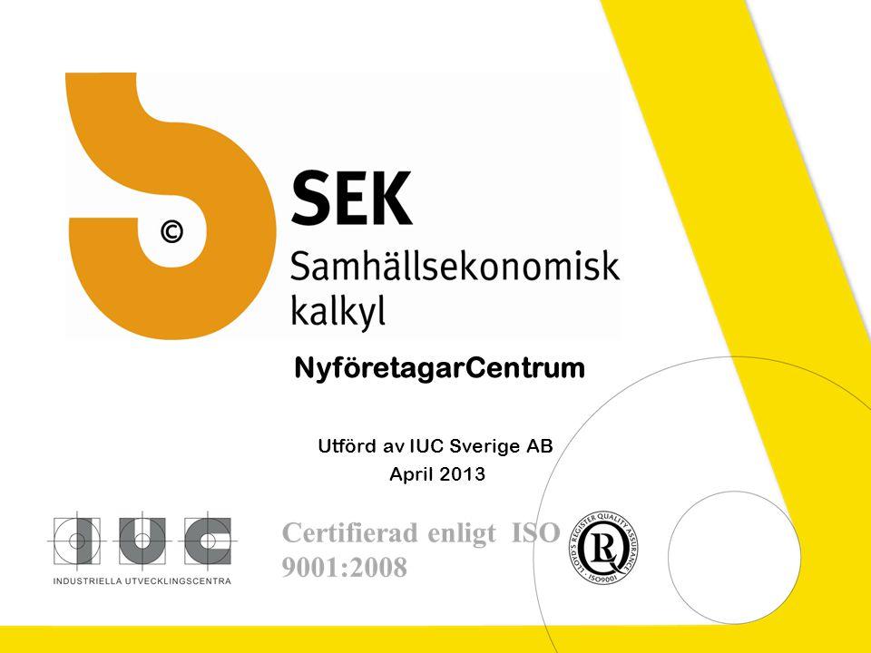 Utförd av IUC Sverige AB April 2013 NyföretagarCentrum