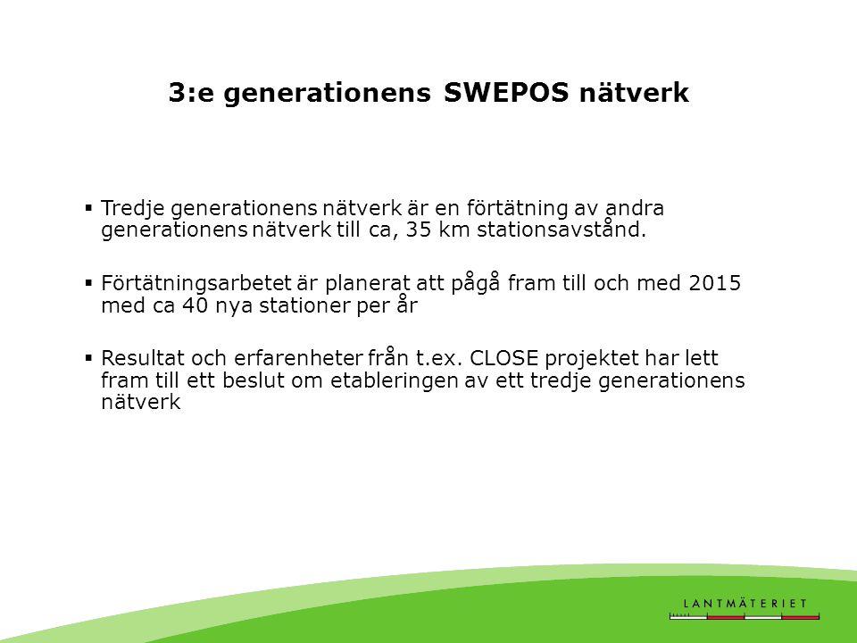 3:e generationens SWEPOS nätverk  Tredje generationens nätverk är en förtätning av andra generationens nätverk till ca, 35 km stationsavstånd.  Fört