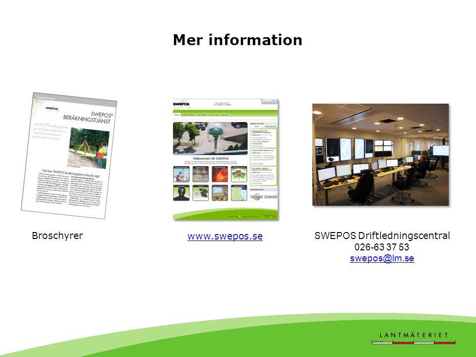Broschyrer www.swepos.se SWEPOS Driftledningscentral 026-63 37 53 swepos@lm.se Mer information