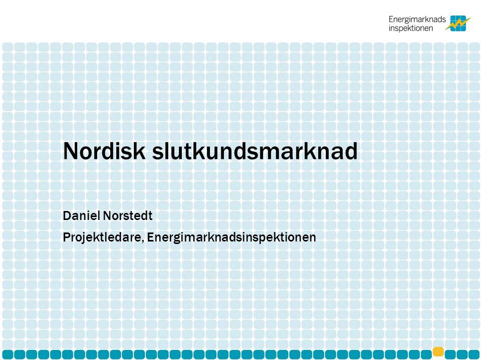 Bakgrund till arbetet med nordisk slutkundsmarknad •En gränslös nordisk elmarknad har varit på den politiska agendan sedan mitten av 1990-talet •Fokus har länge legat på att utveckla råkraftsmarknaden •NordREG har arbetat med Nordisk slutkundsmarknad sedan 2005 – Flera utredningar har genomförts