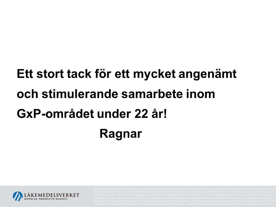 Ett stort tack för ett mycket angenämt och stimulerande samarbete inom GxP-området under 22 år! Ragnar