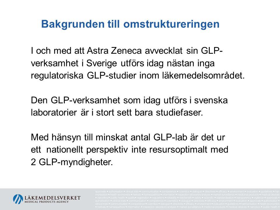 Bakgrunden till omstruktureringen I och med att Astra Zeneca avvecklat sin GLP- verksamhet i Sverige utförs idag nästan inga regulatoriska GLP-studier inom läkemedelsområdet.