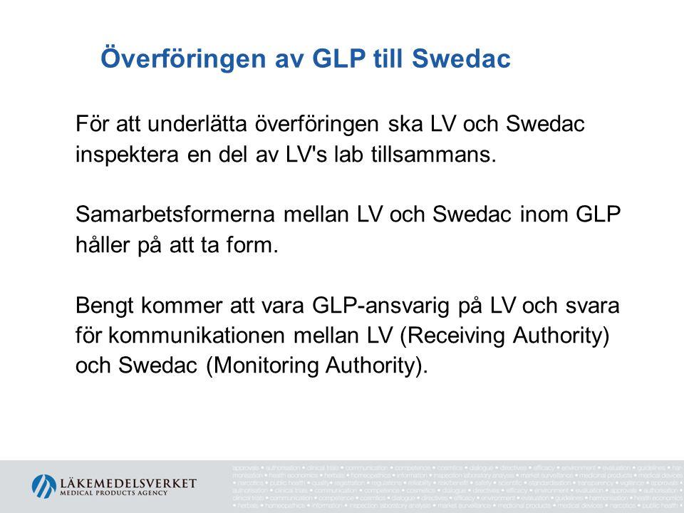 Överföringen av GLP till Swedac För att underlätta överföringen ska LV och Swedac inspektera en del av LV's lab tillsammans. Samarbetsformerna mellan