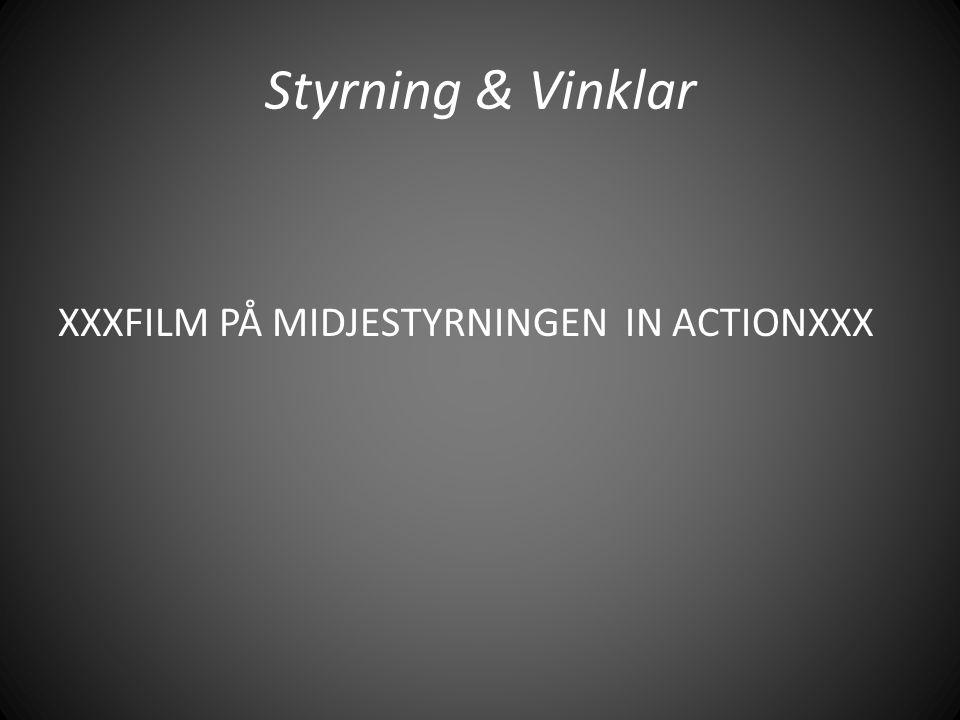 Styrning & Vinklar XXXFILM PÅ MIDJESTYRNINGEN IN ACTIONXXX