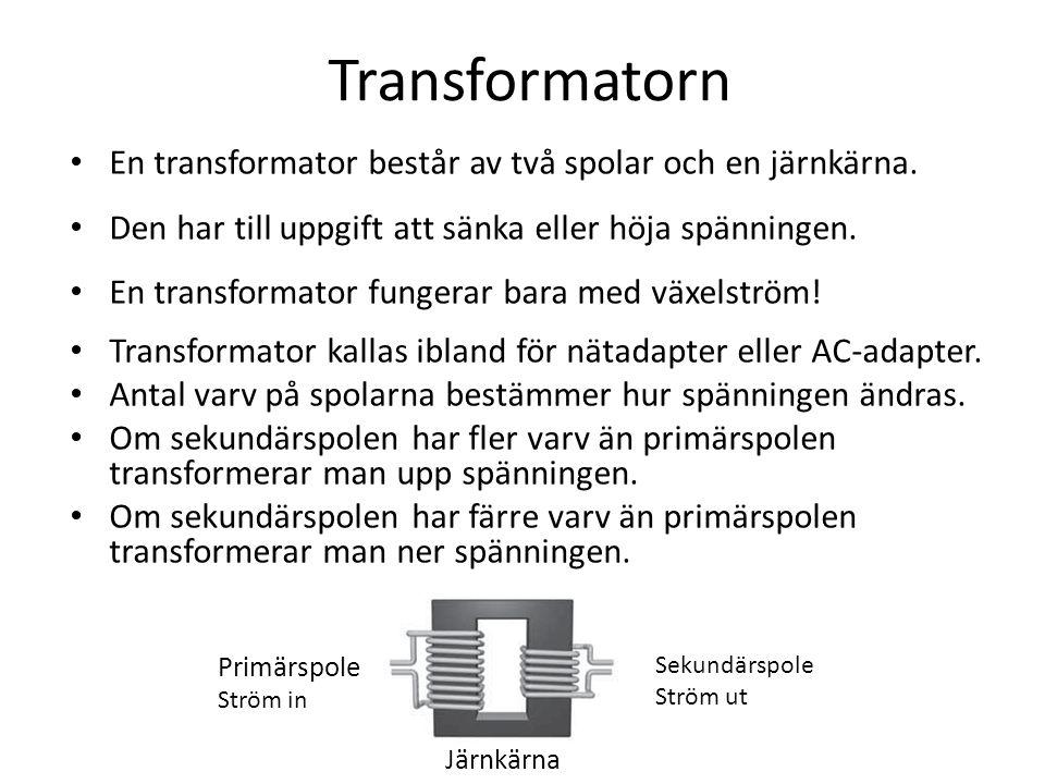 Transformatorn • En transformator består av två spolar och en järnkärna.