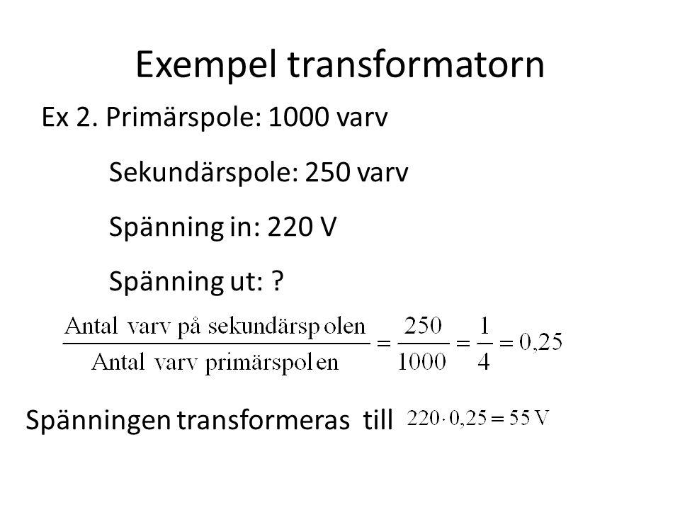 Exempel transformatorn Ex 2.